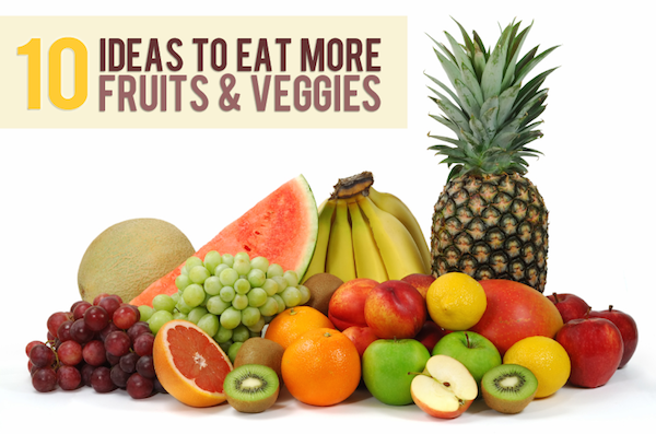 How to Eat More Fruits and Veggies