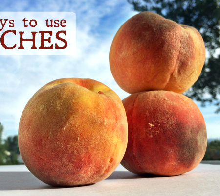 Ways to use peaches
